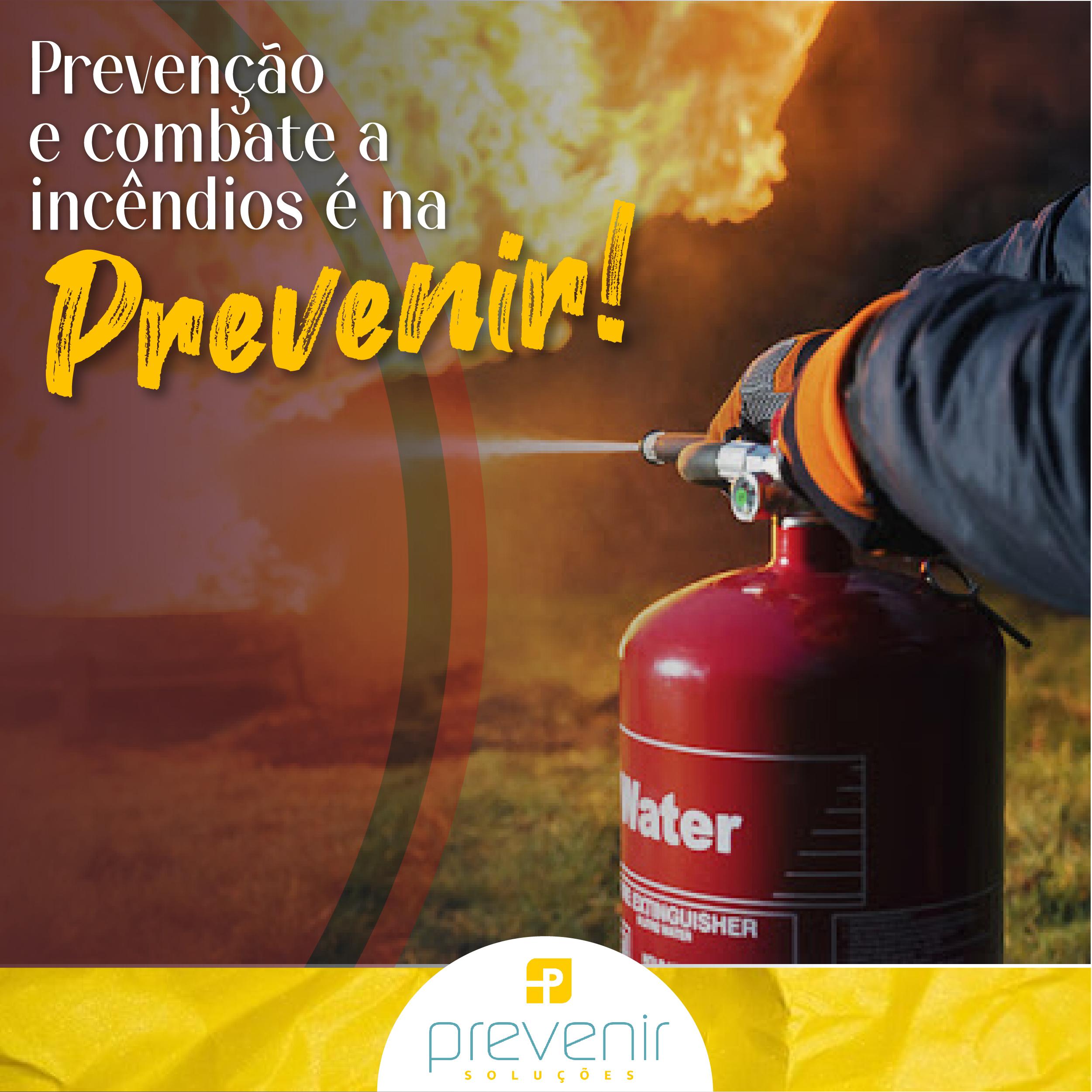 Prevenção e combate a incêndio é na Prevenir