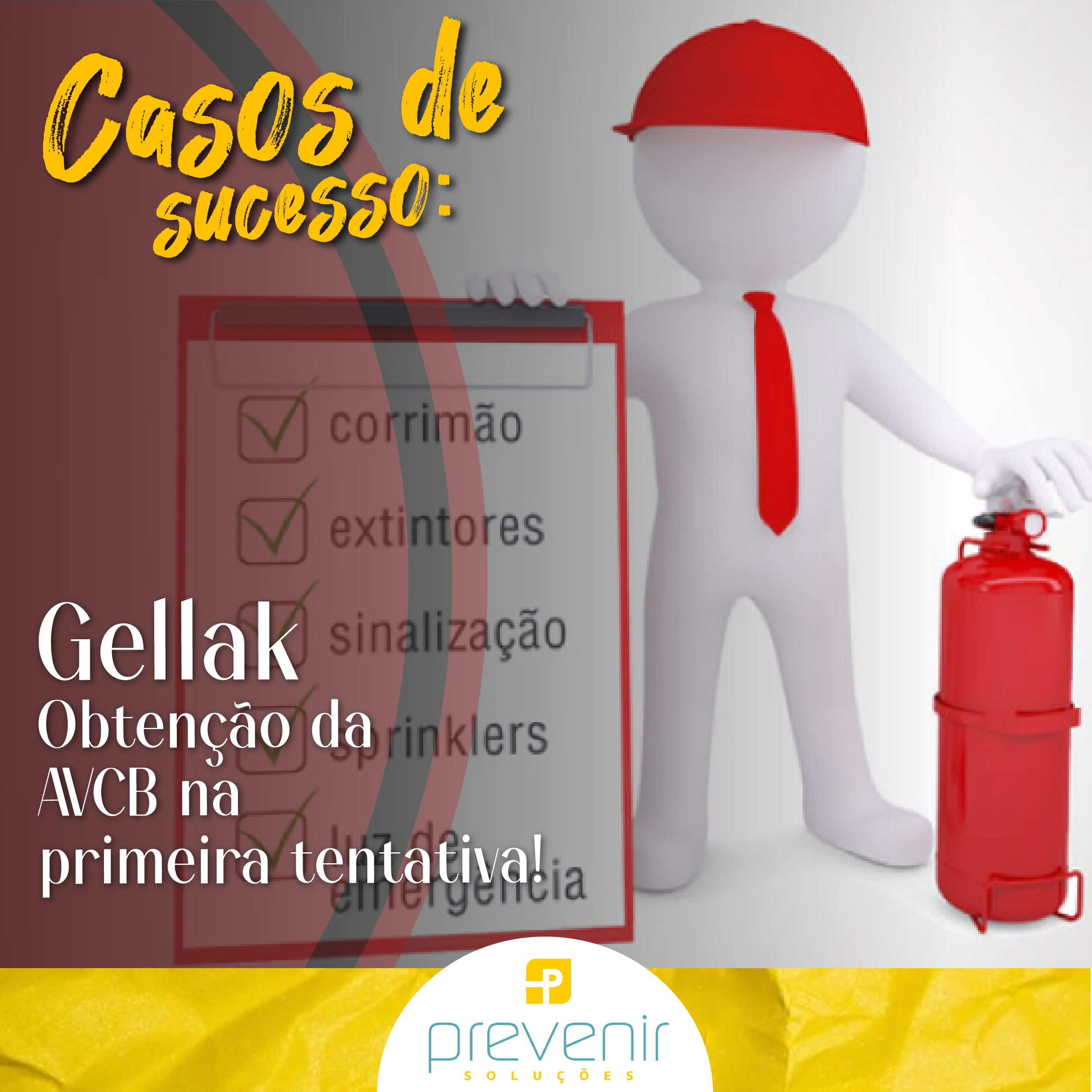 Cases de sucesso: Gellak Obtenção da AVCB na primeira tentativa!